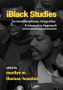 Cover for iBlack Studies: An Interdisciplinary, Integrative and Interactive Approach