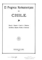 Cover of the book El progreso norteamericano en Chile; historia, comercio, industria, estadística, sociabilidad, deportes, rumbos, orientaciones
